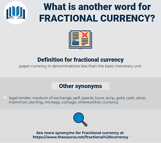 fractional currency, synonym fractional currency, another word for fractional currency, words like fractional currency, thesaurus fractional currency