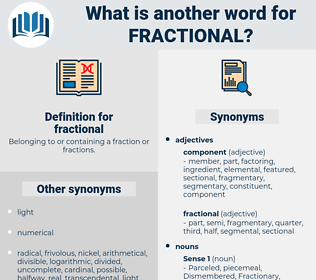 fractional, synonym fractional, another word for fractional, words like fractional, thesaurus fractional
