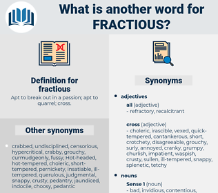 fractious, synonym fractious, another word for fractious, words like fractious, thesaurus fractious