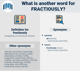 fractiously, synonym fractiously, another word for fractiously, words like fractiously, thesaurus fractiously