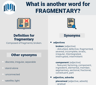 fragmentary, synonym fragmentary, another word for fragmentary, words like fragmentary, thesaurus fragmentary