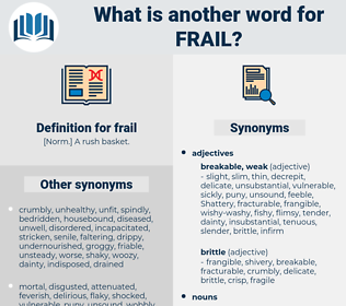 frail, synonym frail, another word for frail, words like frail, thesaurus frail