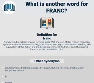 franc, synonym franc, another word for franc, words like franc, thesaurus franc