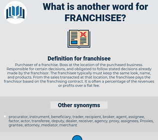 franchisee, synonym franchisee, another word for franchisee, words like franchisee, thesaurus franchisee