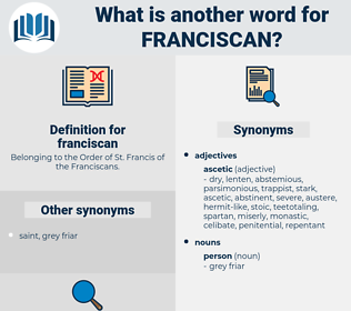 franciscan, synonym franciscan, another word for franciscan, words like franciscan, thesaurus franciscan