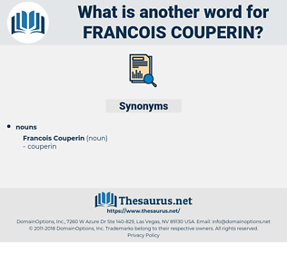 Francois Couperin, synonym Francois Couperin, another word for Francois Couperin, words like Francois Couperin, thesaurus Francois Couperin