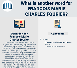 Francois Marie Charles fourier, synonym Francois Marie Charles fourier, another word for Francois Marie Charles fourier, words like Francois Marie Charles fourier, thesaurus Francois Marie Charles fourier