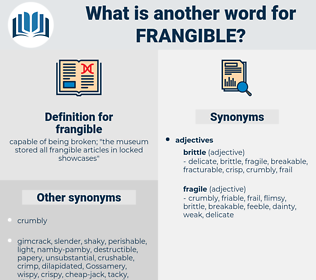frangible, synonym frangible, another word for frangible, words like frangible, thesaurus frangible