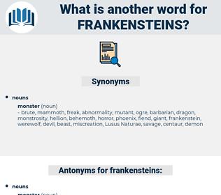 frankensteins, synonym frankensteins, another word for frankensteins, words like frankensteins, thesaurus frankensteins