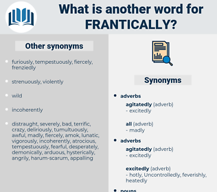 frantically, synonym frantically, another word for frantically, words like frantically, thesaurus frantically