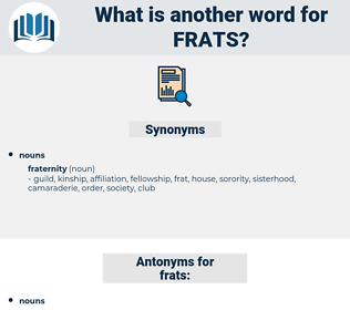 frats, synonym frats, another word for frats, words like frats, thesaurus frats