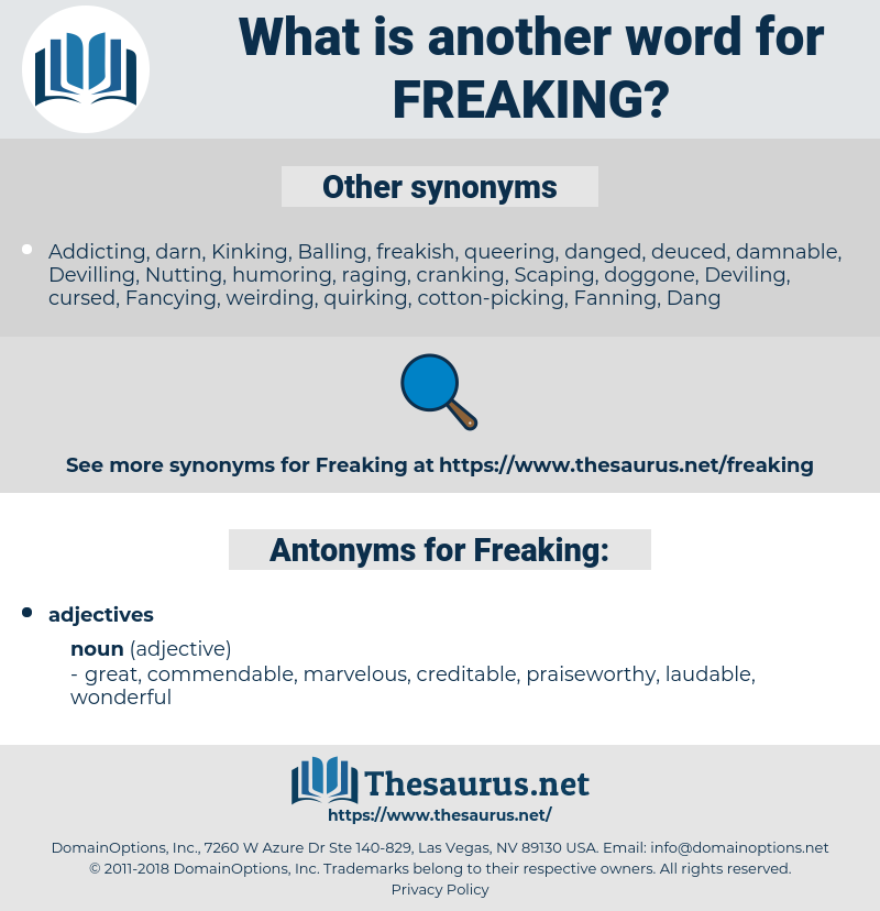 Freaking, synonym Freaking, another word for Freaking, words like Freaking, thesaurus Freaking