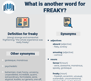 freaky, synonym freaky, another word for freaky, words like freaky, thesaurus freaky