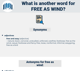 free as wind, synonym free as wind, another word for free as wind, words like free as wind, thesaurus free as wind