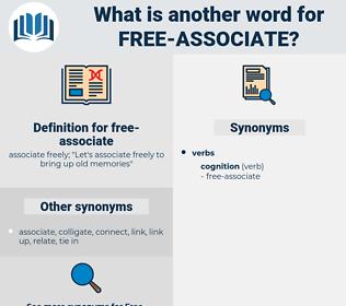 free-associate, synonym free-associate, another word for free-associate, words like free-associate, thesaurus free-associate