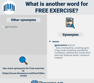 free exercise, synonym free exercise, another word for free exercise, words like free exercise, thesaurus free exercise