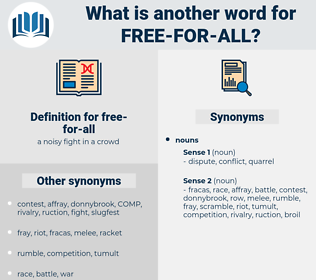free-for-all, synonym free-for-all, another word for free-for-all, words like free-for-all, thesaurus free-for-all
