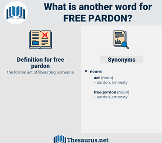 free pardon, synonym free pardon, another word for free pardon, words like free pardon, thesaurus free pardon