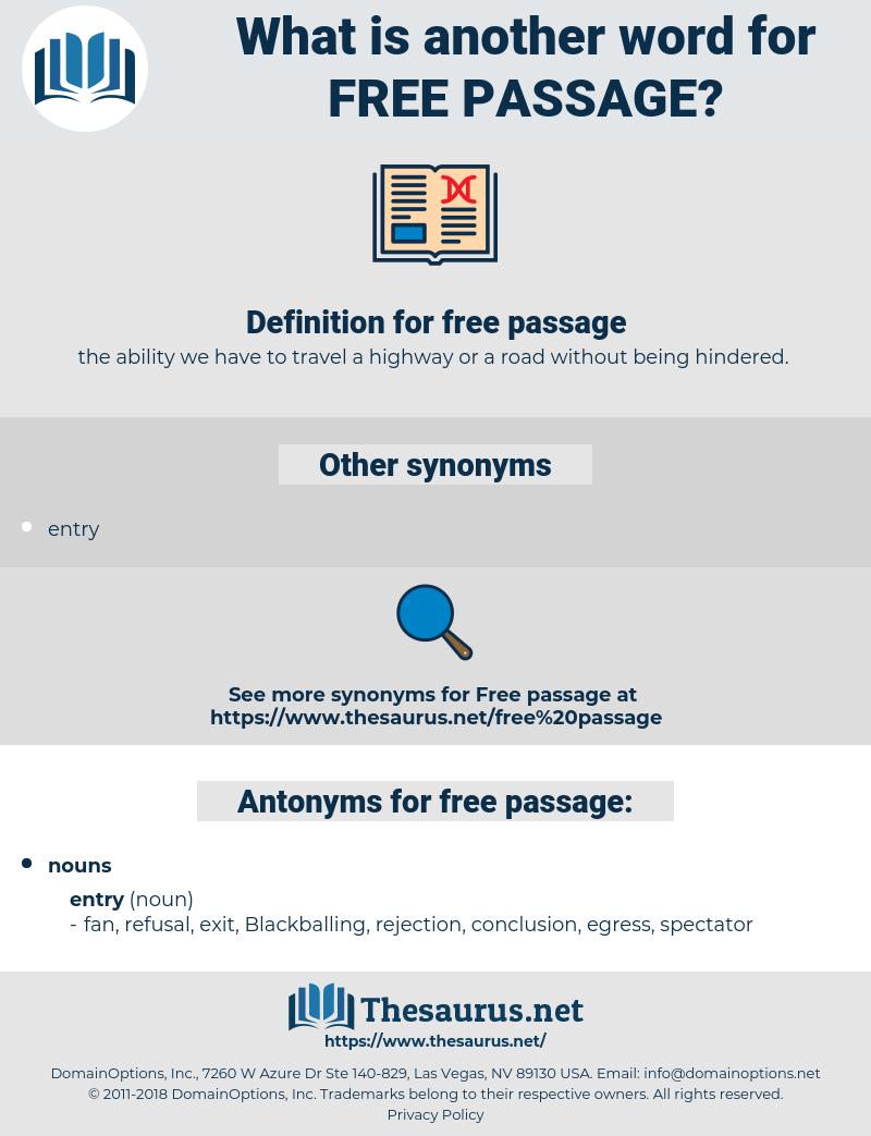 free passage, synonym free passage, another word for free passage, words like free passage, thesaurus free passage