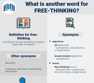 free-thinking, synonym free-thinking, another word for free-thinking, words like free-thinking, thesaurus free-thinking
