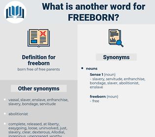 freeborn, synonym freeborn, another word for freeborn, words like freeborn, thesaurus freeborn