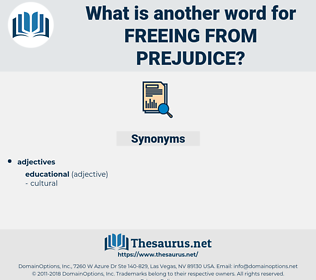 freeing from prejudice, synonym freeing from prejudice, another word for freeing from prejudice, words like freeing from prejudice, thesaurus freeing from prejudice