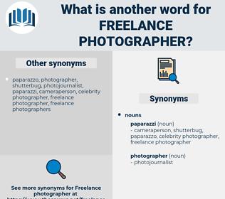 freelance photographer, synonym freelance photographer, another word for freelance photographer, words like freelance photographer, thesaurus freelance photographer