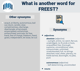 freest, synonym freest, another word for freest, words like freest, thesaurus freest