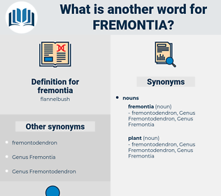 fremontia, synonym fremontia, another word for fremontia, words like fremontia, thesaurus fremontia