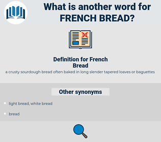 French Bread, synonym French Bread, another word for French Bread, words like French Bread, thesaurus French Bread