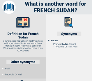 French Sudan, synonym French Sudan, another word for French Sudan, words like French Sudan, thesaurus French Sudan