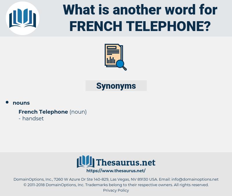 French Telephone, synonym French Telephone, another word for French Telephone, words like French Telephone, thesaurus French Telephone