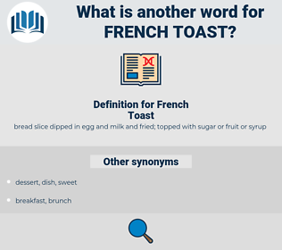 French Toast, synonym French Toast, another word for French Toast, words like French Toast, thesaurus French Toast
