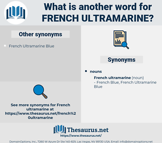 French Ultramarine, synonym French Ultramarine, another word for French Ultramarine, words like French Ultramarine, thesaurus French Ultramarine