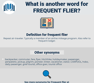frequent flier, synonym frequent flier, another word for frequent flier, words like frequent flier, thesaurus frequent flier