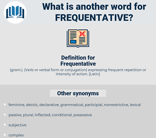 Frequentative, synonym Frequentative, another word for Frequentative, words like Frequentative, thesaurus Frequentative