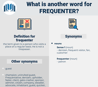 frequenter, synonym frequenter, another word for frequenter, words like frequenter, thesaurus frequenter