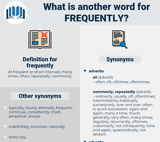 frequently, synonym frequently, another word for frequently, words like frequently, thesaurus frequently