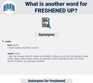 freshened up, synonym freshened up, another word for freshened up, words like freshened up, thesaurus freshened up