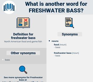 freshwater bass, synonym freshwater bass, another word for freshwater bass, words like freshwater bass, thesaurus freshwater bass