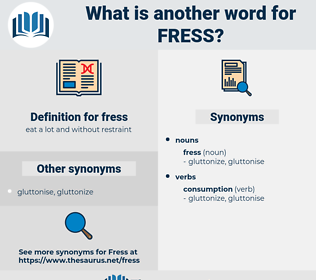 fress, synonym fress, another word for fress, words like fress, thesaurus fress