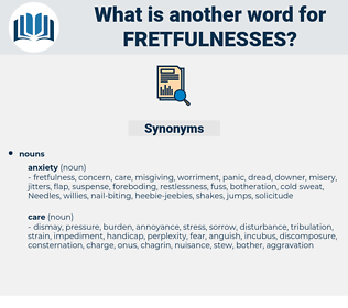 fretfulnesses, synonym fretfulnesses, another word for fretfulnesses, words like fretfulnesses, thesaurus fretfulnesses