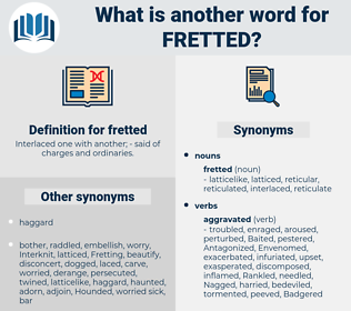 fretted, synonym fretted, another word for fretted, words like fretted, thesaurus fretted