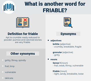 friable, synonym friable, another word for friable, words like friable, thesaurus friable