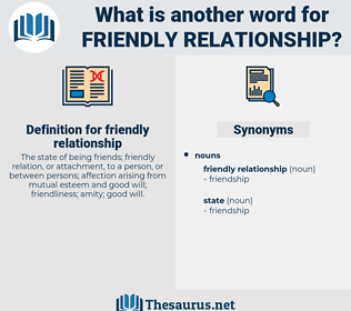 friendly relationship, synonym friendly relationship, another word for friendly relationship, words like friendly relationship, thesaurus friendly relationship