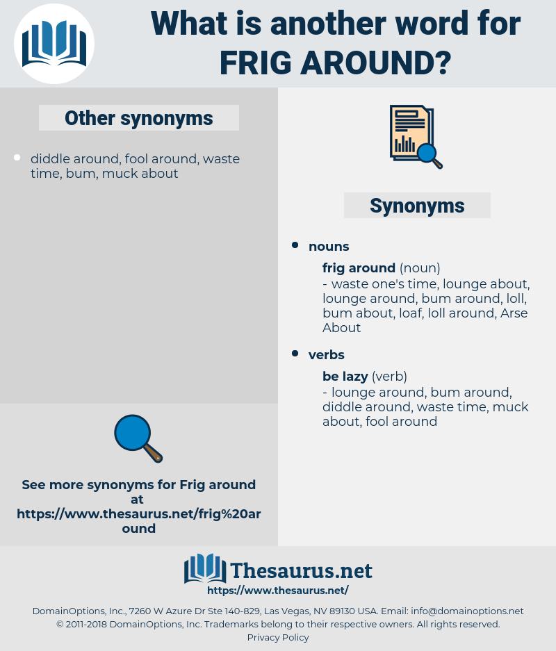 frig around, synonym frig around, another word for frig around, words like frig around, thesaurus frig around
