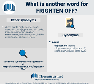 frighten off, synonym frighten off, another word for frighten off, words like frighten off, thesaurus frighten off