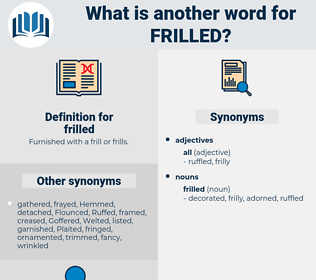frilled, synonym frilled, another word for frilled, words like frilled, thesaurus frilled