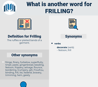 Frilling, synonym Frilling, another word for Frilling, words like Frilling, thesaurus Frilling