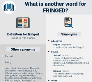 fringed, synonym fringed, another word for fringed, words like fringed, thesaurus fringed